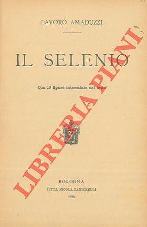 Il selenio.: AMADUZZI Lavoro -