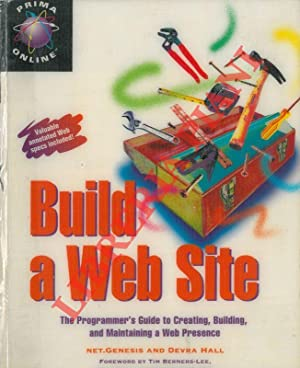 Build a Web Site. The programmer?s guide to creating, building, and maintaining a web presence. F...