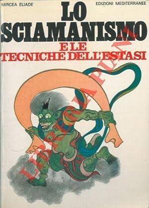 Lo sciamanismo e le tecniche dell'estasi.: ELIADE Mircea -