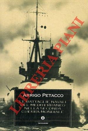 Le battaglie navali del Mediterraneo nella seconda: PETACCO Arrigo -