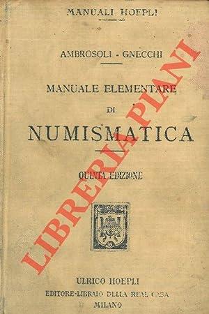 Manuale elementare di numismatica. Quinta edizione completamente: AMBROSOLI Solone -