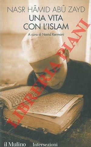 Una vita con l'Islam. A cura di: ABU ZAID Nasr