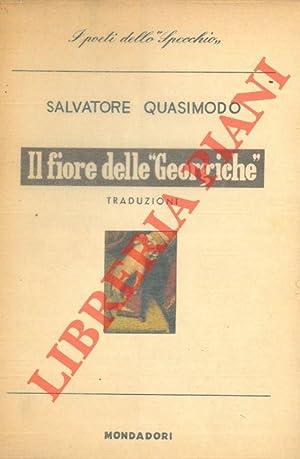 Il fiore delle Georgiche. Traduzioni.: QUASIMODO Salvatore -