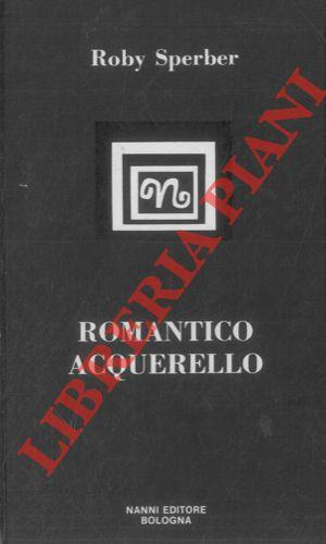 Roby Sperber. Romantico acquerello.