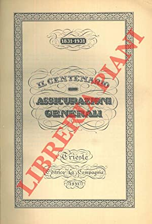 Il centenario delle Assicurazioni Generali. 1831 -