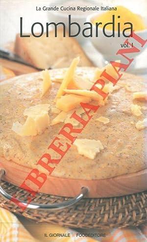 La Grande Cucina Regionale Italiana. Lombardia. Vol.: AA.VV. -