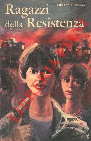 Ragazzi della Resistenza.: LIBENZI Ermanno -
