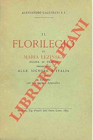 Il florilegio di Maria Lezinska Regina di: GALLERANI Alessandro -