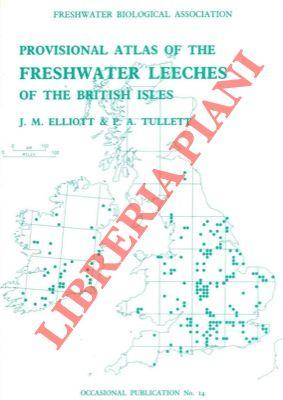 Provisional atlas of the freshwater leeches of the British Isles.