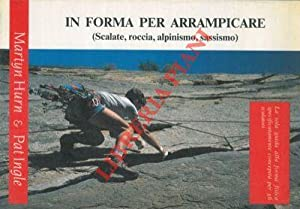 In forma per arrampicare (Scalate, roccia, alpinismo, sassismo).