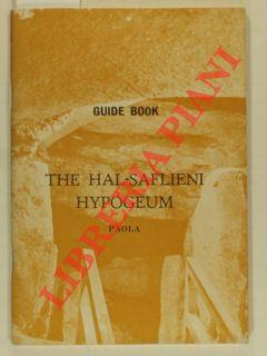Guide book. The Hal-Saflieni Hypogeum. Paola.