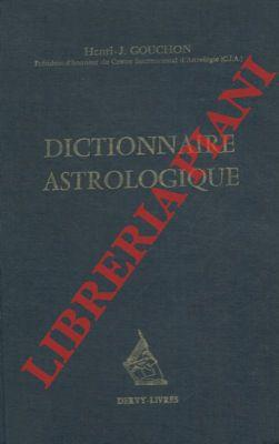 Dictionnaire astrologique. Initiatio au calcul et à la lecture de l'horoscope.