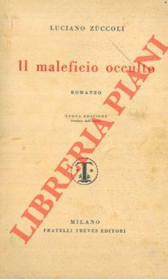 Il maleficio occulto.: ZUCCOLI Luciano -