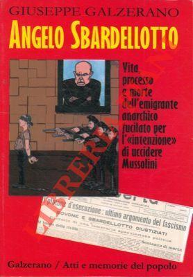 Angelo Sbardellotto. Vita, processo e morte dell'emigrante: GALZERANO Giuseppe -