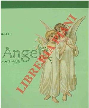 Gli Angeli. Simbolo e segno dell'invisibile.: ZANOLETTI Gabriella -