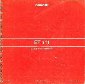 ET 111. Manuale dell'operatore.: Olivetti -