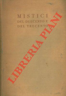 Mistici del Duecento e del Trecento.: LEVASTI Arrigo) -