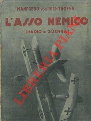 L'asso nemico. (Diario di guerra aerea).: RICHTHOFEN Manfredo von