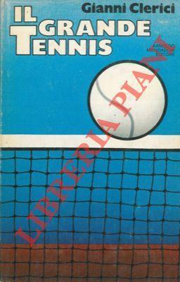 Il grande tennis.: CLERICI Gianni -