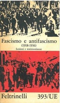Fascismo e antifascismo. (1918-1936). (1936-1948). Lezioni e