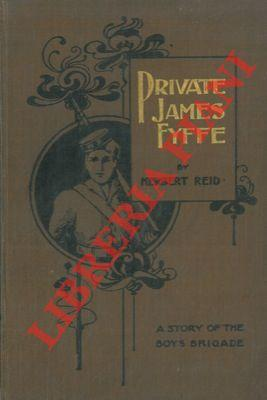 Private James Fyffe. A story of the boys' brigade.