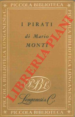 I pirati.: MONTI Mario -