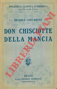 L'ingegnoso idalgo Don Chisciotte della Mancia con: CERVANTES Michele di