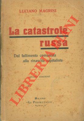 La catastrofe russa. Dal fallimento comunista alla: MAGRINI Luciano -