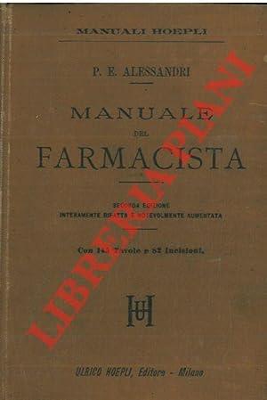 Manuale del farmacista. Seconda edizione interamente rifatta.: ALESSANDRI P.E. -
