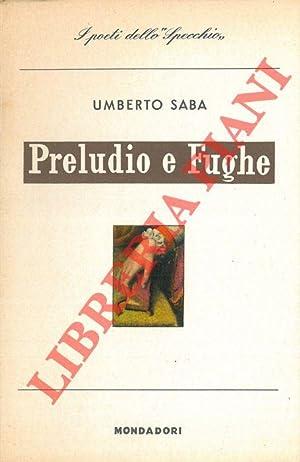 Preludio e fughe (1928-1929).: SABA Umberto -