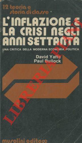 L'inflazione e la crisi negli anni settanta.: YAFFE David -