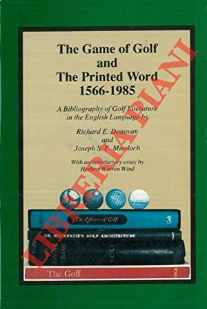 The game of golf and The printed Word 1566 - 1985. A Bibliography of golf literature in the engli...
