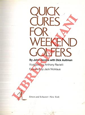 Quick cures for weekend golfers. Foreword by Jack Nicklaus.