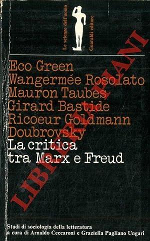 La critica tra Marx e Freud. Studi: CECCARONI Arnaldo -