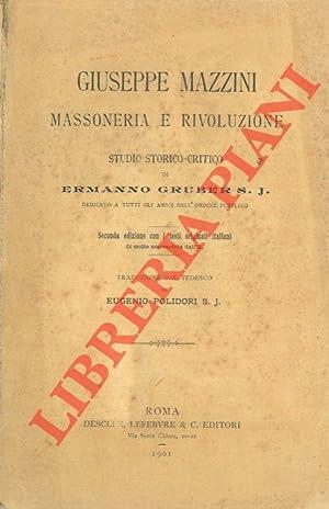 Giuseppe Mazzini. Massoneria e rivoluzione. Studio storico-critico.: GRUBERS J. Ermanno