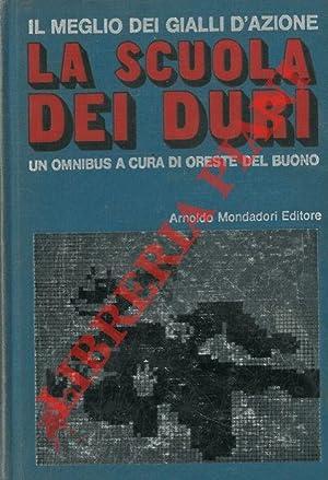La scuola dei duri.: DEL BUONO Oreste)
