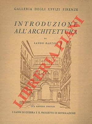 Introduzione all'architettura. Galleria degli Uffizi Firenze. I: BARTOLI Lando -
