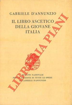 Il libro ascetico della giovane Italia.: D?ANNUNZIO Gabriele -