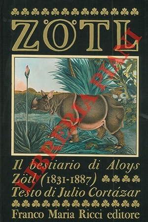 Aloys Zötl (1803-1887). Introduzione di Vincent Bounoure,: CORTAZAR Julio -