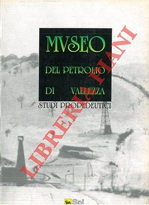 Museo del petrolio di Vallezza. Studi propedeutici.: S.P.I. -