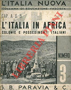 L'Italia in Africa. Colonie e Possedimenti italiani.: Cap. A.G.B. -