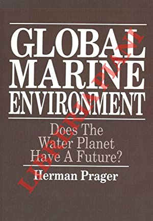 Global Marine Environment. Does The Water Planet Have A Future? .