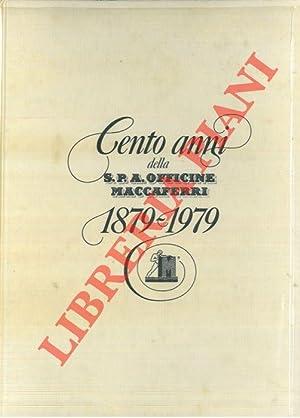 Cento anni della S.p.A. Officine Maccaferri. 1879