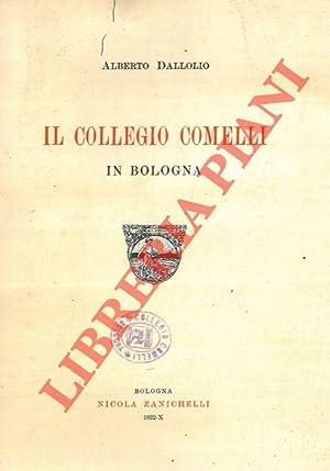 Il Collegio Comelli in Bologna.: DALLOLIO Alberto -