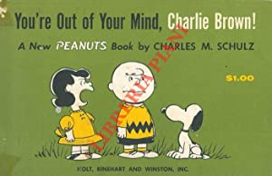You're out of your mind, Charlie Brown !