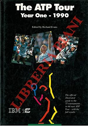 The ATP Tour. Year One - 1990. The official illustrated guide to the 77 tournaments in the new AT...