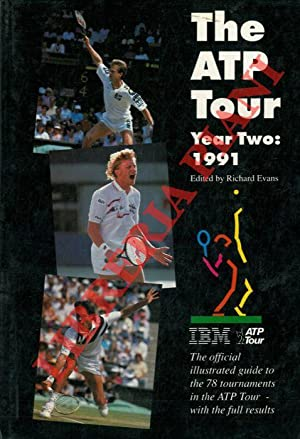 The ATP Tour. Year Two - 1991. The official illustrated guide to the 78 tournaments in the new AT...