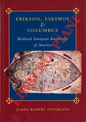 Erikson, Eskimos & Columbus. Medieval European Knowledge of America.