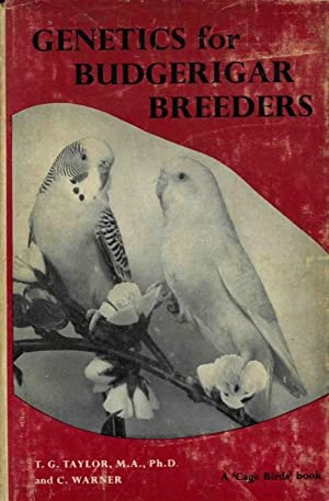 Genetics for Budgerigar Breeders.: TAYLOR T. G.