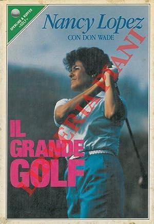 Il grande golf.: LOPEZ Nancy con